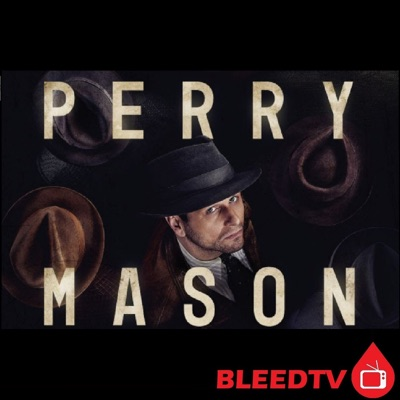 Perry Mason:BleedTV Podcast