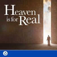 Heaven is for Real podcast