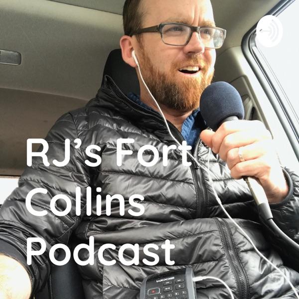 RJ's Fort Collins Podcast