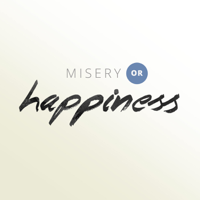 Misery or Happiness: the keys to living healthly, loving relationships that last podcast