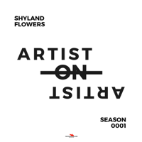 Artist on Artist with Shyland Flowers podcast