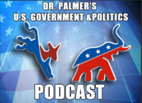 Dr. Palmer's U.S.Government & Politics podcast
