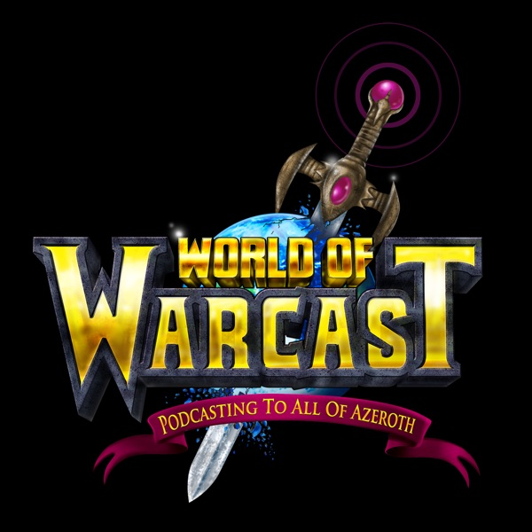 World of Warcast: A World of Warcraft Podcast | Podbay