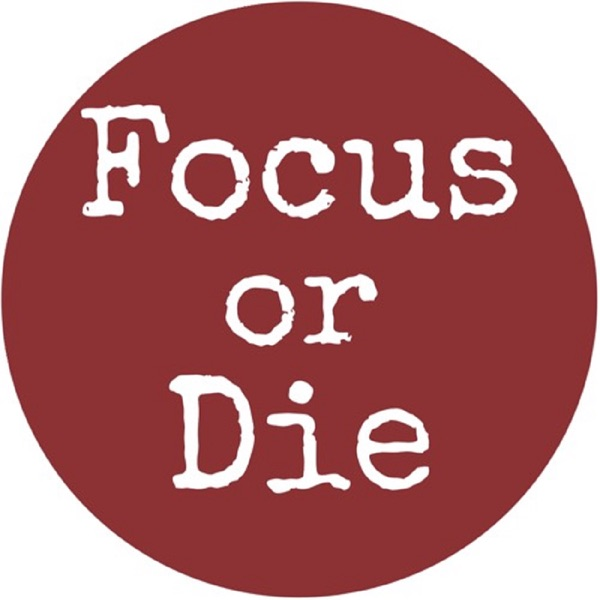 Focus or Die - The Mike Walsh Show
