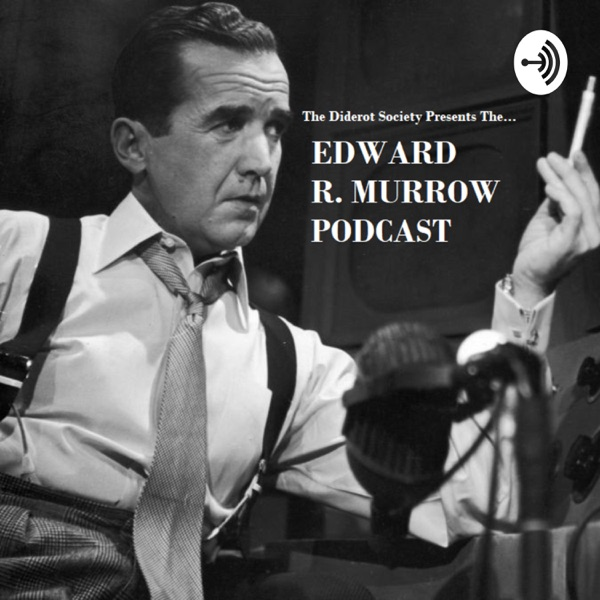 Diderot Society - Edward R Murrow Podcast