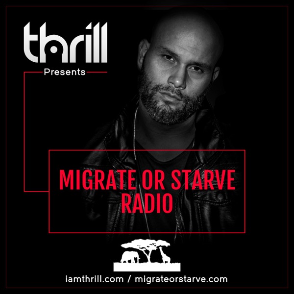 THRILL Presents Migrate Or Starve Radio Podcast