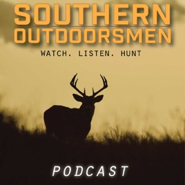 The Southern Outdoorsmen Hunting Podcast On Apple Podcasts