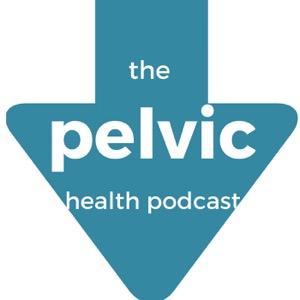 The Pelvic Health Podcast