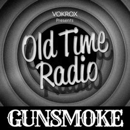 Gunsmoke | Old Time Radio on Apple Podcasts
