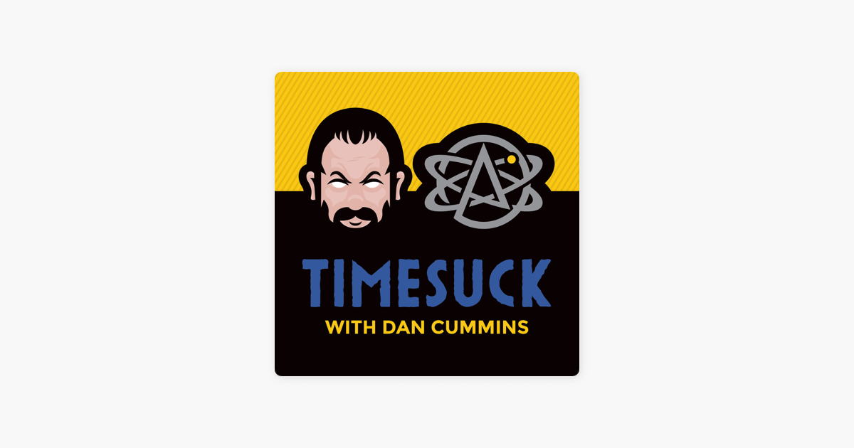 Timesuck with Dan Cummins on Apple Podcasts
