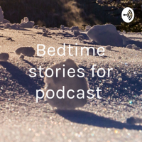 Bedtime stories for podcast podcast