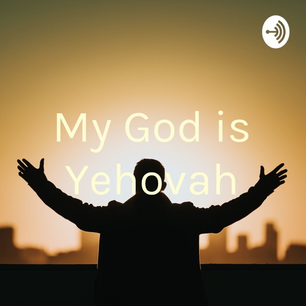 My God is Yehovah