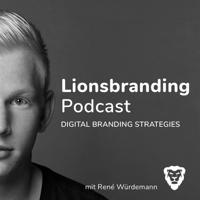Lionsbranding | René Würdemann | Digital Branding Strategies podcast