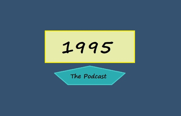 1995 The Podcast
