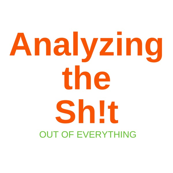 Analyzing the Sh!t out of Everything