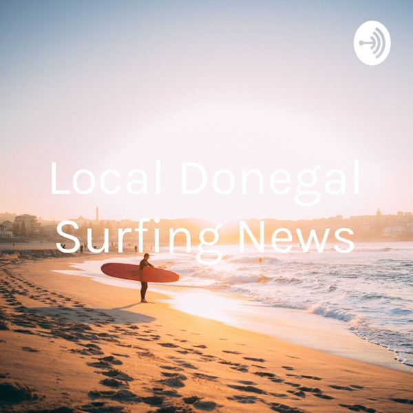 Killybegs Surf Club - Weekly News Podcast