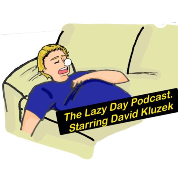 The Lazy Day Podcast