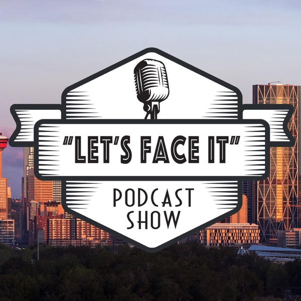 """Let's FACE It!"" Podcast Show"