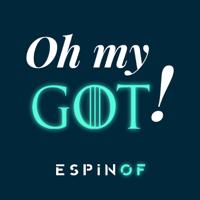 Oh my GoT! Un podcast de Juego de Tronos