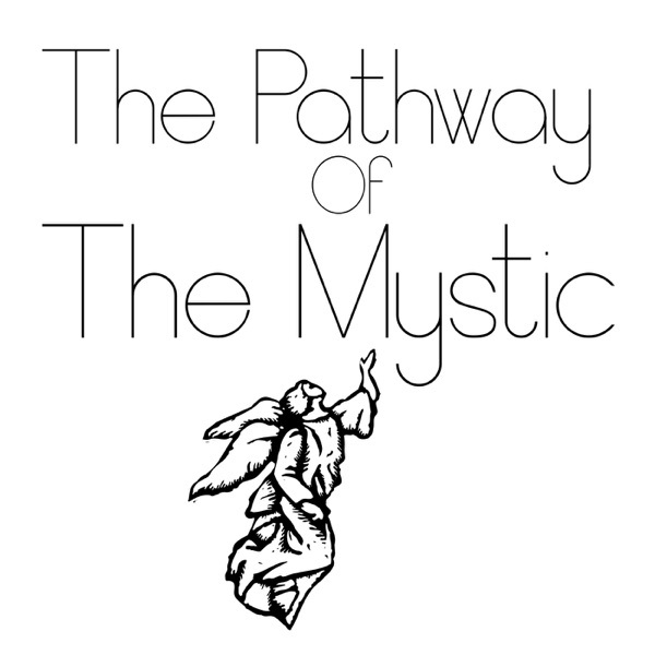 The Pathway Of The Mystic