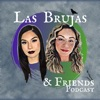 Las Brujas and Friends Podcast artwork