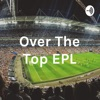 Over The Top - EPL  artwork