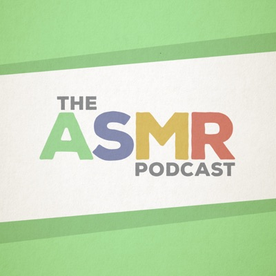 The ASMR Podcast:various ASMRtists