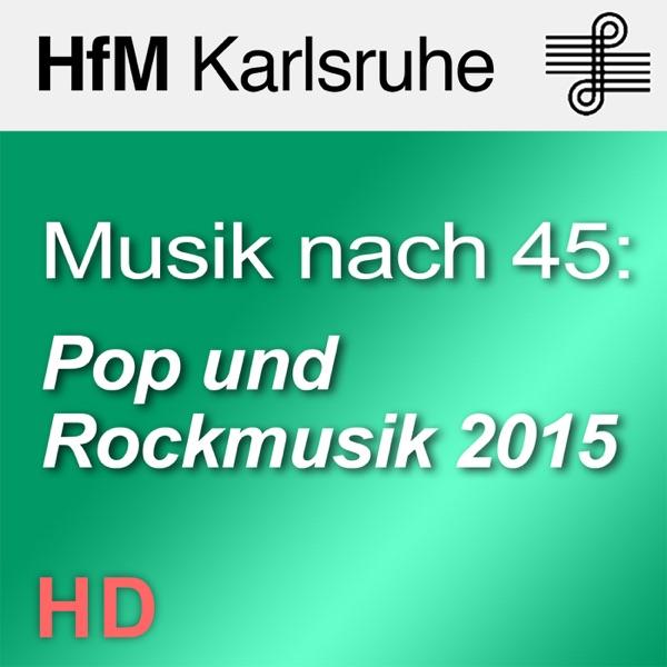Musik nach 45: Pop und Rockmusik 2015