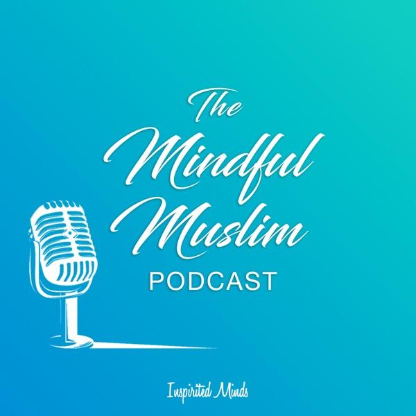 The Mindful Muslim Podcast