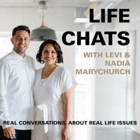 Life Chats with Levi & Nadia podcast