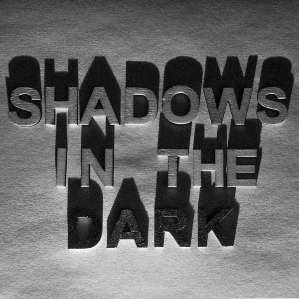 Shadows in the Dark