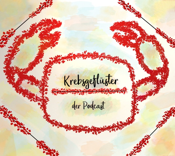 Krebsgeflüster - Podcast