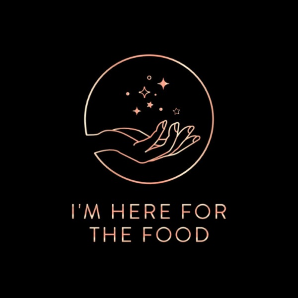 I'm Here for The Food