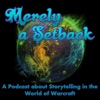Merely a Setback: A Podcast about Storytelling in the World of Warcraft artwork