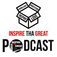 InspireThaGreat podcast