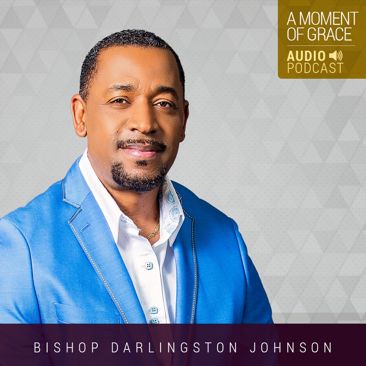 A Moment of Grace with Bishop Darlingston Johnson
