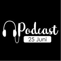 Podcast 25 Juni podcast