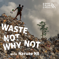 Waste Not Why Not podcast