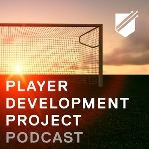 Player Development Project Podcast - Learning Tools for Soccer Coaching