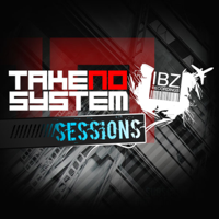 TAKE NO SYSTEM Sessions (iBZ Recordings) podcast