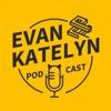 Evan and Katelyn Podcast artwork