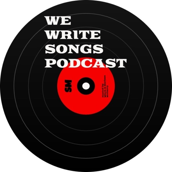 We Write Songs Podcast