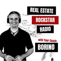 Real Estate Rockstar Radio - With Your Coach Borino podcast