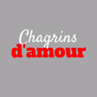 Chagrins d'amour podcast