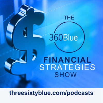 The 360Blue Financial Strategies Show