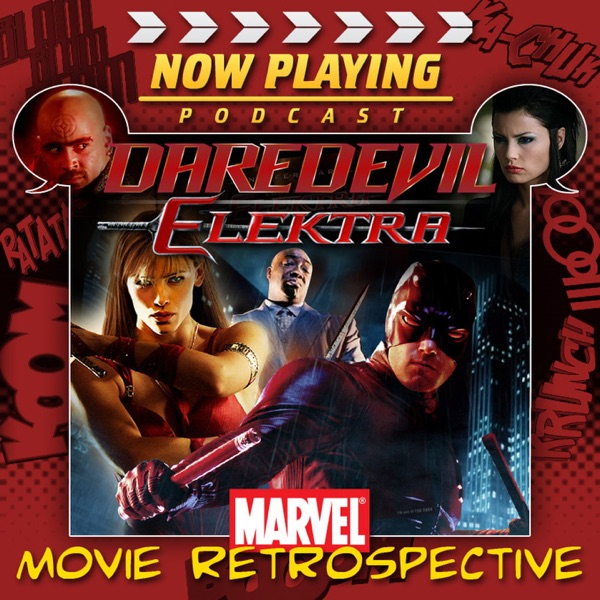 Now Playing: The Daredevil & Elektra Movie Retrospective Series