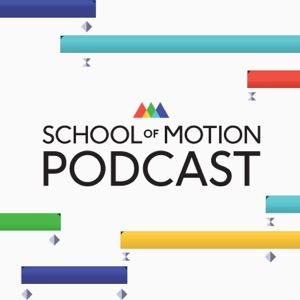 School of Motion Podcast