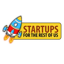Startups For the Rest of Us on Apple Podcasts