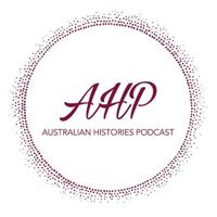 Australian Histories Podcast podcast
