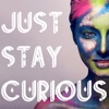 Just Stay Curious artwork